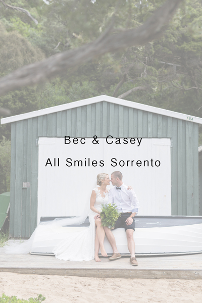 Bec & Casey – All Smiles Sorrento Wedding
